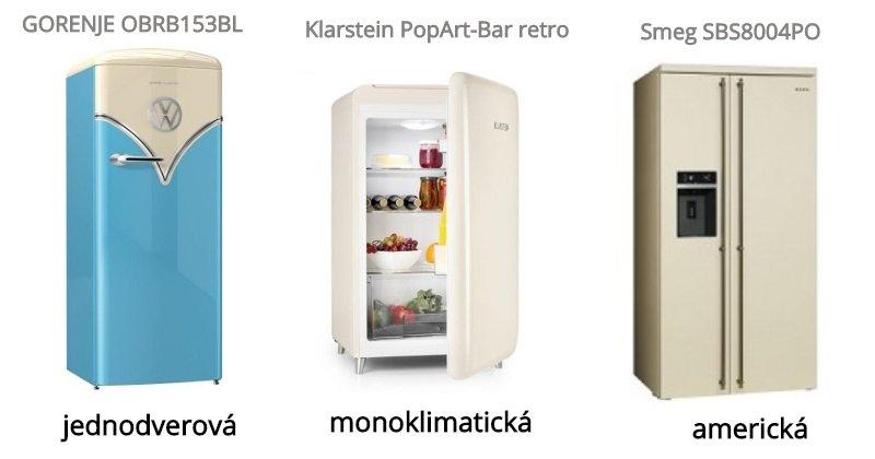 Jednodverová, monoklimatická a americká retro chladnička